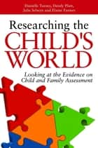 Improving Child and Family Assessments - Turning Research into Practice ebook by Julie Selwyn, Elaine Farmer, Danielle Turney,...