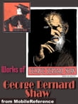 Works Of George Bernard Shaw: (30+ Works). Pygmalion, Major Barbara, Candida, The Irrational Knot, An Unsocial Socialist & More (Mobi Collected Works)