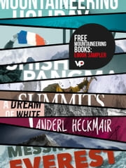 FREE Mountaineering Books: eBook Sampler - Vertebrate Publishing eBooks for the adventurous from Tilman, Terray, Tasker, Scott, MacIntyre, Fowler, Diemberger, Messner, and Heckmair ebook by Reinhold Messner,Joe Tasker,Kurt Diemberger,Mick Fowler,Doug Scott