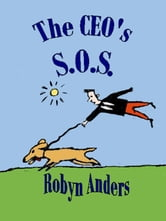 The CEO's S.O.S. ebook by Robyn Anders