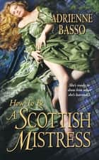 How to Be a Scottish Mistress ebook by