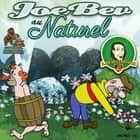Joe Bev au Naturel - A Joe Bev Cartoon, Volume 8 audiobook by Joe Bevilacqua, Charles Dawson Butler, Pedro Pablo Sacristán