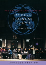 The Columbia Anthology of Modern Chinese Drama ebook by Xiaomei Chen
