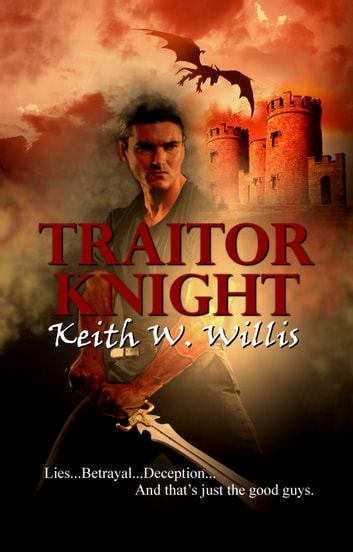 Traitor Knight ebook by Keith W. Willis