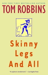Skinny Legs and All ebook by Tom Robbins