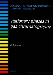 Stationary Phases in Gas Chromatography ebook by H. Rotzsche