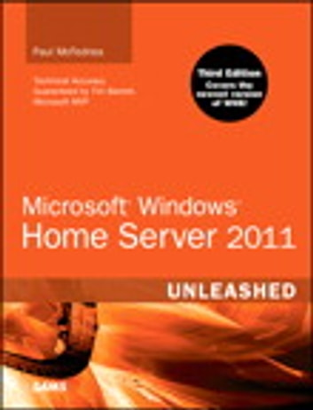 Microsoft Windows Home Server 2011 Unleashed ebook by Paul McFedries