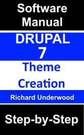 Drupal 7 Theme Creation ebook by Richard Underwood