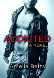 Addicted ebook by Amelia Betts