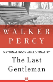 The Last Gentleman ebook by Walker Percy