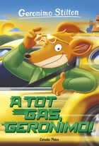 A tot gas, Geronimo! - Geronimo Stilton 59 ebook by Geronimo Stilton, David Nel·lo