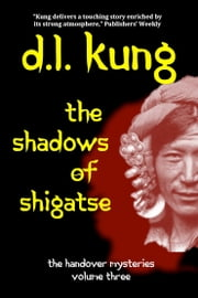 The Shadows of Shigatse (The Handover Mysteries, Vol. III) ebook by D. L. Kung