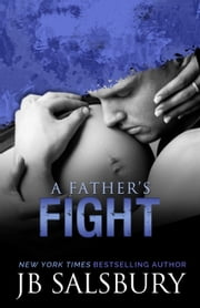 A Father's Fight - Blake & Layla #2 ebook by JB Salsbury