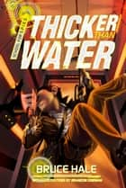 School for Spies Book 2: Thicker Than Water eBook by Bruce Hale