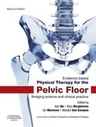 Evidence-Based Physical Therapy for the Pelvic Floor ebook by Kari Bo,Bary Berghmans,Siv Morkved,Marijke Van Kampen