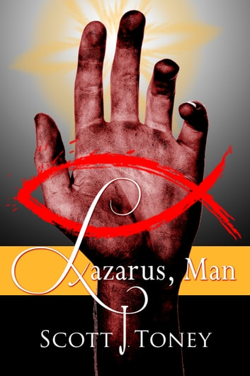 Lazarus, Man ebook by Scott Toney