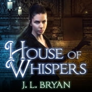 House of Whispers audiobook by J. L. Bryan