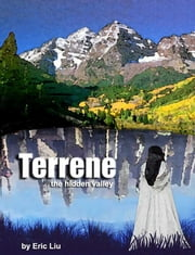 Terrene: the Hidden Valley ebook by Eric Liu