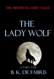 The Lady Wolf ebook by B. K. De Fabris