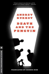 Death and the Penguin ebook by Andrey Kurkov