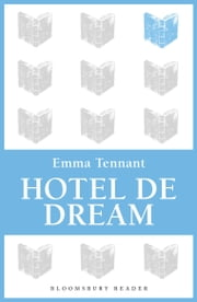 Hotel de Dream 電子書 by Emma Tennant
