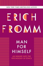 Man for Himself - An Inquiry Into the Psychology of Ethics ebook by Erich Fromm