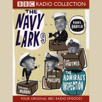 The Navy Lark, 9 The Admirals Inspection audiobook by BBC