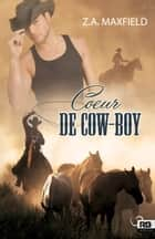 Coeur de cow-boy - Les cow-boys, T1 ebook by Z.A. Maxfield, Cassie Black