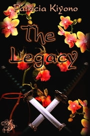 The Legacy ebook by Patricia Kiyono