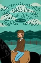May Takes the Lead ebook by Bonnie Bryant