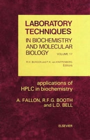 Applications of HPLC in Biochemistry ebook by Fallon, A.