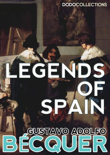 Romantic Legends of Spain ebook by Gustavo Adolfo Bécquer