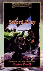 Sword Play - Forgotten Realms ebook by Clayton Emery