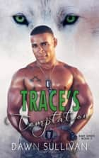Trace's Temptation - RARE Series, #3 ebook by Dawn Sullivan