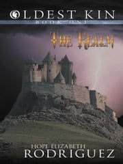 Oldest Kin - Book One: The Realm ebook by Hope Elizabeth Rodriguez