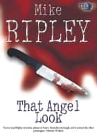 That Angel Look ebook by Mike Ripley