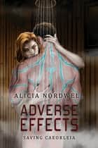 Adverse Effects ebook by Alicia Nordwell