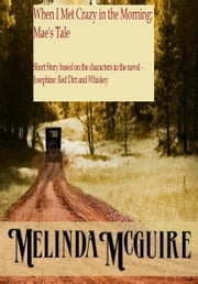 When I Met Crazy in the Morning: Mae's Tale ebook by Melinda McGuire