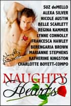 Naughty Hearts - Eleven Naughty Romance Stories ebook by Charlotte Boyett-Compo, Suz deMello, Marianne Stephens,...