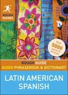 Rough Guide Audio Phrasebook and Dictionary - Latin American Spanish ebook by Rough Guides