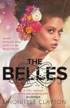 The Belles - The most talked about YA book of 2018 ekitaplar by Dhonielle Clayton