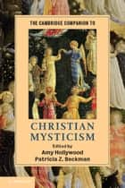 The Cambridge Companion to Christian Mysticism ebook by Amy Hollywood,Patricia Z. Beckman