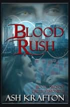 Blood Rush - Book Two of the Demimonde ebook by Ash Krafton
