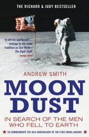 Moondust: In Search of the Men who Fell to Earth - In Search of the Men who Fell to Earth ebook by Andrew Smith