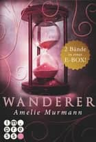 Wanderer: Alle Bände in einer E-Box! ebook by Amelie Murmann