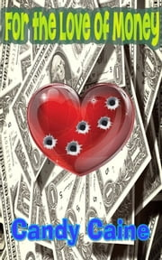 For the Love of Money ebook by Candy Caine