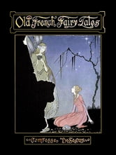 Old French fairy tales - Illustrated edition ebook by Sophie Comtesse de Ségur