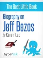 Jeff Bezos (Founder and CEO of Amazon) eBook by Karen Lac