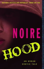 Hood - An Urban Erotic Tale ebook by Noire