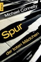Spur der toten Mädchen - Thriller ebook by Sepp Leeb, Michael Connelly